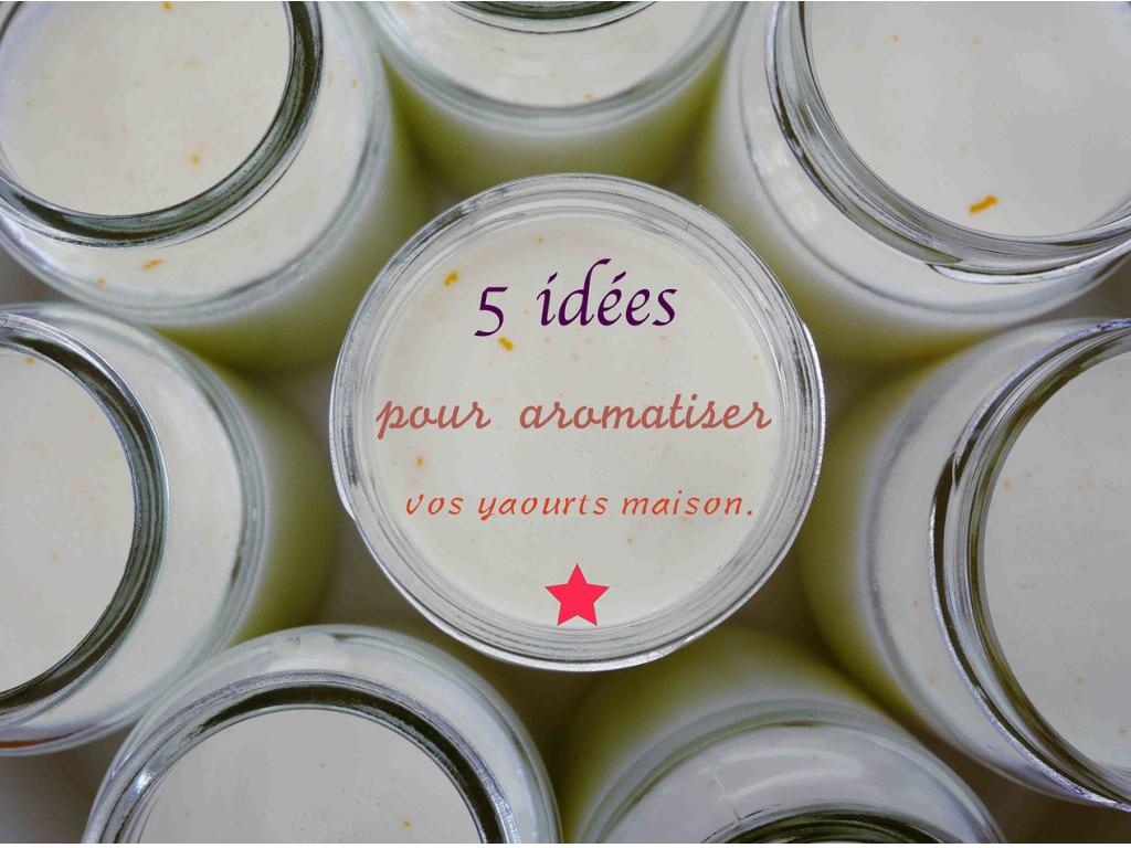 Aromatiser des yaourts maison